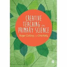Creative Teaching in Primary Science by Roger Cutting, Orla Kelly (Paperback,...