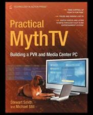 Practical MythTV : Building a PVR and Media Center PC by Stewart Smith and...
