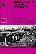 CHEMINS de FER RÉGIONAUX et URBAINS - N° 120 (1973 - 6) (Train)