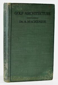 Alister J Mackenzie / Golf Architecture Economy in Course Construction 1920