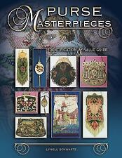 Purse Masterpieces: Identification & Value Guide by Schwartz, Lynell , Hardcover