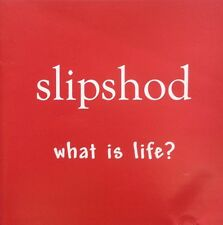 SLIPSHOD ~ What Is Life? ~ CD Album ~ Like NEW!