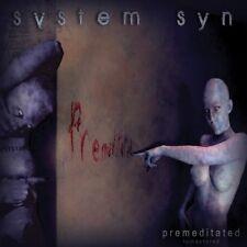 SYSTEM SYN Premeditated [+3 bonus] CD 2012