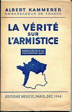 LA VERITE SUR L'ARMISTICE - Albert Kammerer Ambassadeur 1944 - Guerre 39-45