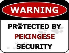 """""""Warning Protected By Pekingese Security"""" Laminated Dog Sign"""