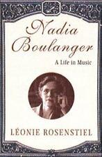 Nadia Boulanger: A Life in Music: By Rosenstiel, Leonie