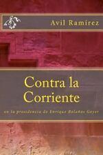 Contra la Corriente: La Presidencia de Enrique Bolaños (Spanish Edition)