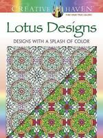 Creative Haven Lotus: Designs with a Splash of Color [Adult Coloring]