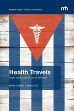 Health Travels : Cuban Health(care) on and off the Island (2013, Paperback)