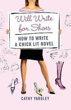 Will Write for Shoes: How to Write a Chick Lit Novel (Paperback or Softback)