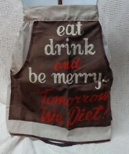 CHRISTMAS HALF APRON-EAT DRINK & BE MERRY--TOMORROW WE DIET-- BROWN/WHITE CUTE