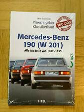 Mercedes-Benz 190 (W 201 ) Praxisratgeber Klassikerkauf von Tobias Zoporowski