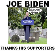 Conservative JOE BIDEN THANKS HIS SUPPORTERS  Funny Political Shirt