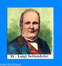 CENTENARIO UNITA D'ITALIA - Figurina-Sticker n. 95 - LUIGI SETTEMBRINI -Rec