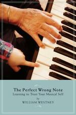 The Perfect Wrong Note Piano Teacher Textbook Music Education William Westney 97