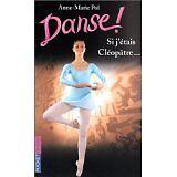 Anne-Marie Pol - Danse, tome 14 : Si j'étais Cléopâtre... - 2001 - poche