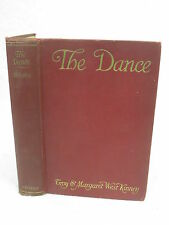 Troy and Margaret West Kinney THE DANCE Frederick A. Stokes c. 1914 HC
