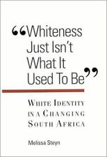 Whiteness Just Isn't What Is Used to Be: White Identity in a Changing South Afri