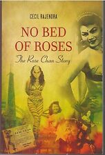 No Bed of Roses: The Rose Chan Story - Cecil Rajendra