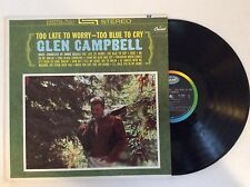 1962 Glen Campbell TOO LATE TO WORRY-TOO BLUE TO CRY Debut 1st vinyl LP MINT