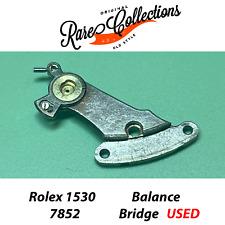 Rolex 1530 1570 1575 Balance Bridge Ponte Bilanciere 7852 Usata No Spring