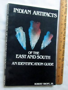 INDIAN ARTIFACTS OF THE EAST AND SOUTH, ROBERT SWOPE, IDENTIFICATION GUIDE