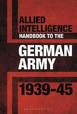 Allied Intelligence Handbook to the German Army 193945 by Stephen Bull | Hardcov