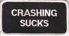 CRASHING SUCKS EMBROIDERED IRON ON  PATCH