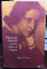 Hannah Arendt and the Politics of Tragedy by Robert C. Pirro (2000, Hardcover)