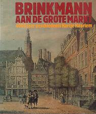 BRINKMANN AAN DE GROOTE MARKT (4000 JAAR GESCHIEDENIS HARTJE HAARLEM)