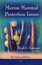 Marine Mammal Protection Issues (Fish, Fishing and Fisheries) - New Book