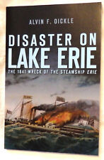 Disaster on Lake Erie: The 1841 Wreck of the Steamship Erie by A Oickle Signed