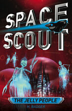 Space Scout The Jelly People by Hilary Badger (Paperback, 2010)