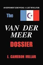 The Van Der Meer Dossier: By J. Cameron Millar