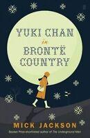 Yuki chan in Bronte Country by Jackson, Mick (Hardback book, 2016)