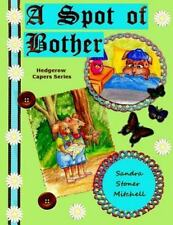 A Spot of Bother (Children's Picture Book Ages 2-8) by Sandra Stoner-Mitchell...