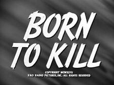 BORN TO KILL, 1947, Claire Trevor, Lawrence Tierney Film-Noir: Region 2 DVD-R