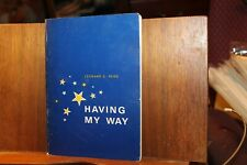 Vintage Signed Having My Way by Leonard E. Read 1974 Inscribed to Russell Ford