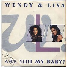 WENDY AND LISA - Are you my baby? VINYL 45 RPM 7