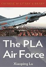 USED (VG) The PLA Air Force (Chinese Military Library) by Lu Xiaoping
