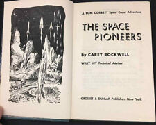 A Tom Corbett Space Cadet Adventure : The Space Pioneers by Carey Rockwell (1953