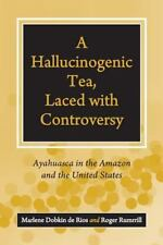 A Hallucinogenic Tea, Laced with Controversy: Ayahuasca in the Amazon and the Un