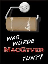 Was würde MacGyver tun ?! Nostalgie Kühlschrank Magnet 6x8 cm Tin Sign EMAG34