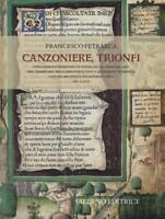 Canzoniere, Trionfi. Commentario all'edizione in fac-simi... - Petrarca Franc...