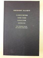 Labourism and the English Genius by Gregory Elliot