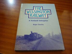THE WISSINGTON RAILWAY A FENLAND ENTERPRISE BY ROGER DARSLEY