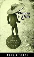 Children in Exile: The Story of a Cross-Cultural Family by Clark, Thekla