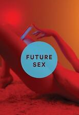Future Sex: A New Kind of Free Love (Hardback or Cased Book)