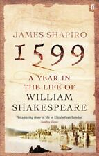 1599: A Year in the Life of William Shakespeare by Shapiro, James Paperback The
