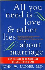 All You Need is Love & Other Lies About Marriage - NEW  SC - Dr. John Jacobs